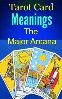 Tarot Card Meanings: The Major Arcana (Tarot Cards Book 1) by [DeSilver, Davina]