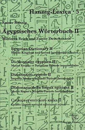 Ägyptisches Wörterbuch 2: Mittleres Reich und zweite Zwischenzeit (Kulturgeschichte Der Antiken Welt). 2 Teilbände (Hannig-Lexica, Band 112) Alt Englisch-wörterbuch