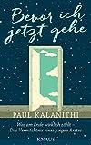 Bevor ich jetzt gehe von Paul Kalanithi