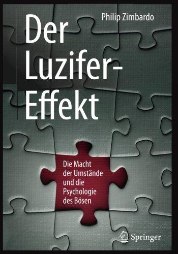 Preisvergleich Produktbild Der Luzifer-Effekt: Die Macht der Umstände und die Psychologie des Bösen