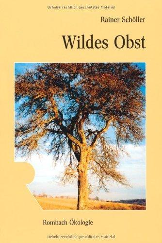 Wildes Obst (Rombach Wissenschaft Ökologie) by Rainer Schöller (2010-08-09)