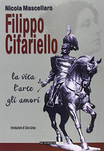 Filippo Cifariello. La vita, l'arte, gli amori por Nicola Mascellaro