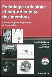 Pathologie articulaire et péri-articulaire des membres : Clinique, imagerie diagnostique et thérapeutique (Ancien Prix éditeur : 204 euros)