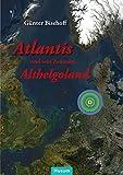 Atlantis und sein Zentrum Althelgoland - Günter Bischoff