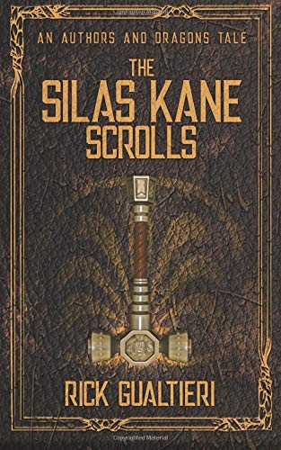 The Silas Kane Scrolls (Authors and Dragons Origins, Band 2)