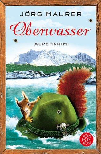 Fischer Taschenbuch Verlag Oberwasser: Alpenkrimi
