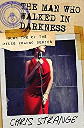 The Man Who Walked in Darkness (Miles Franco Book 2)