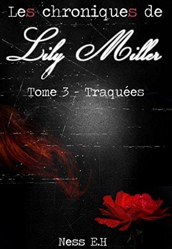 Couverture du livre Les Chroniques de Lily Miller Tome III: Traquées