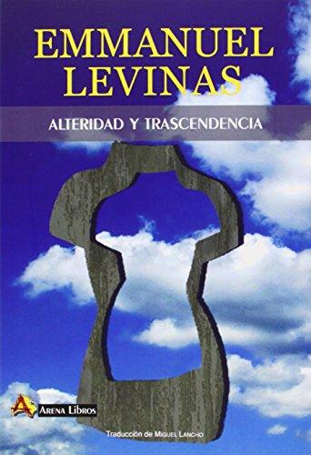 Alteridad y trascendencia por Emmanuel Levinas
