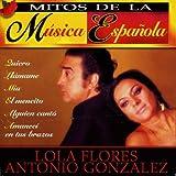 Mitos de la Musica Española : Lola Flores y Antonio Gonzalez