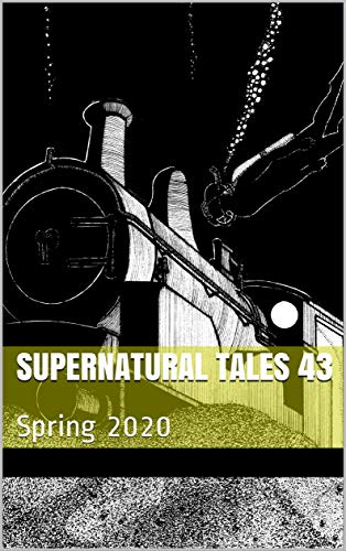 Supernatural Tales 43: Spring 2020 by [Duffy, Steve, Clark, Chloe N., Foley, Tim, Johnstone, Tom, Haynes, Katherine, Dawson, Sam, Hopkins, J.S.]