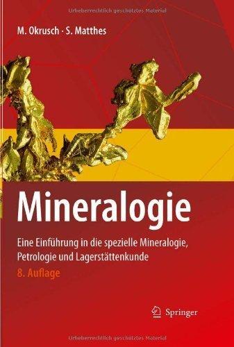 Mineralogie: Eine Einführung in die spezielle Mineralogie, Petrologie und Lagerstättenkunde (Springer-Lehrbuch) von Martin Okrusch (4. November 2013) Gebundene Ausgabe