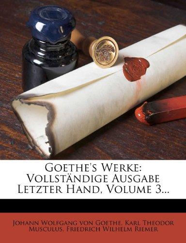 Goethe's Werke: Vollständige Ausgabe Letzter Hand, Volume 3...