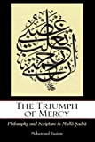 The Triumph of Mercy: Philosophy and Scripture in Mulla Sadra by Mohammed Rustom (2013-07-02)