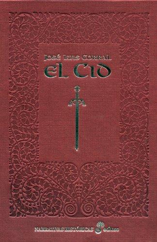 El Cid (edición especial ilustrada (Narrativas Históricas) por José Luis Corral