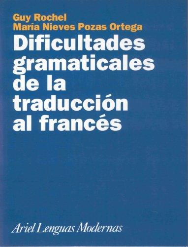 Dificultades gramaticales de la traducción al francés (Ariel Letras) por María Nieves Pozas Ortega