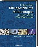 Image de Klimageschichte Mitteleuropas: 1200 Jahre Wetter, Klima, Katastrophen