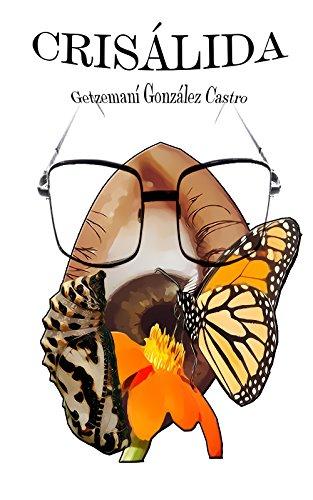 Crisálida (Trilogía Porquería nº 3) por Getzemaní González Castro