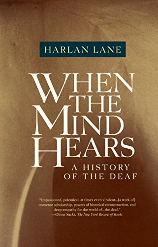 When the Mind Hears: A History of the Deaf (English Edition)
