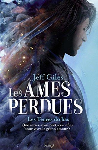 Les âmes perdues, Tome 01: Les Terres du bas par Jeff Giles