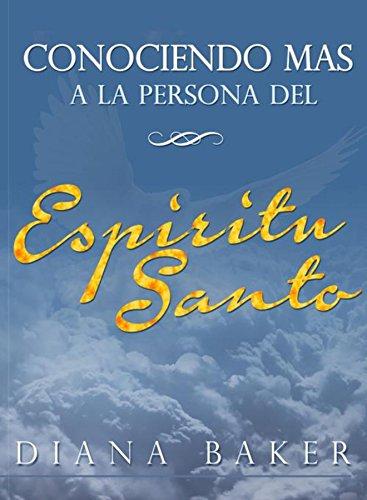 Conociendo más a la persona del Espíritu Santo por Baker Diana