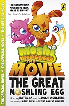Moshi Monsters: The Movie: The Great Moshling Egg by [Puffin]