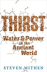 Thirst: Water and Power in the Ancient World by Prof Steven Mithen (2012-08-30)
