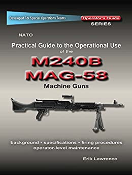 Practical Guide to the Operational Use of the MAG58/M240 Machine Gun Epub Descargar