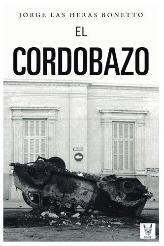 El Cordobazo: La ciudad de la furia