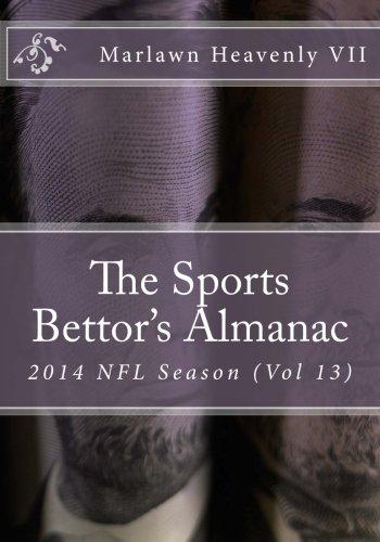 The Sports Bettor's Almanac: 2014 NFL Season (Vol 13): Volume 13 por Marlawn Heavenly VII