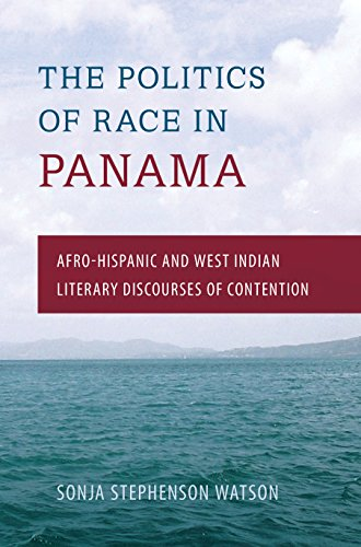 The Politics of Race in Panama: Afro-Hispanic and West Indian Literary Discourses of Contention (English Edition)