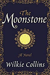 The Moonstone: A Novel by Wilkie Collins (2014-07-31)