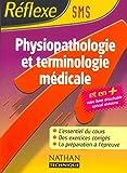 Réflexe : Terminologie et physiopathologie médicales, Bac Pro SMS...