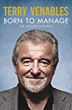 Born to Manage: The Autobiography (English Edition)