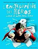 L'encyclopédie des héros, icônes et autres demi-dieux