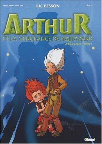 Arthur et la vengeance de Maltazard : La BD du film Tome 1