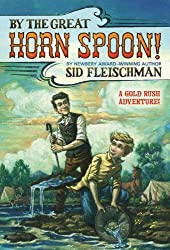 By the Great Horn Spoon! by Sid Fleischman (1988-04-30)