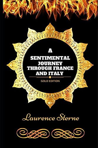 A Sentimental Journey through France and Italy: By Laurence Sterne - Illustrated
