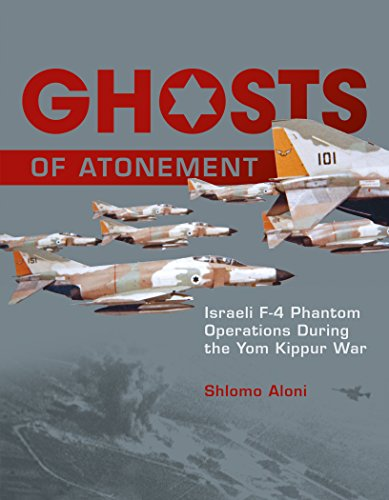 Ghosts of Atonement: Israeli F-4 Phantom Operations During the Yom Kippur War