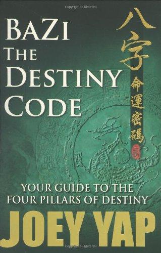 Bazi the Destiny Code: Your Guide to the Four Pillars of Destiny por Joey Yap