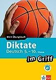 Klett Diktate im Griff Deutsch 5.-10. Klasse: Mein Übungsbuch für Gymnasium und Realschule (Klett ... im Griff)