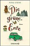 Die grüne Ente: Roman von Manu Causse