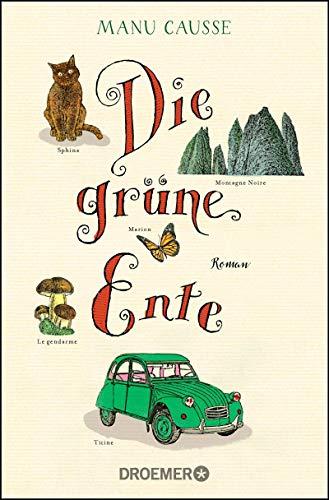 Buchseite und Rezensionen zu 'Die grüne Ente: Roman' von Manu Causse