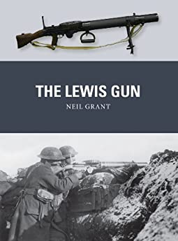 The Lewis Gun (Weapon) by [Grant, Neil]