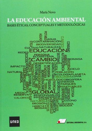 La educaci¢n ambiental : bases 'ticas, conceptuales y metodol¢gicas
