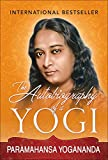 Autobiography of a Yogi (Illustrated Edition)