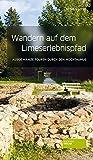Wandern auf dem Limes-Erlebnispfad - Stefan Jung
