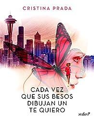 Cada vez que sus besos dibujaban un te quiero par Cristina Prada