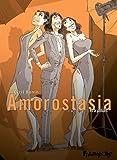 Amorostasia. 3, Et à jamais / un récit de Cyril Bonin | Bonin, Cyril (1969-....). Auteur