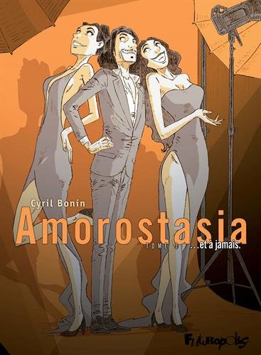 Amorostasia (3) : ... et à jamais